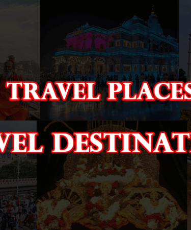 Top 10 Travel Places in UP